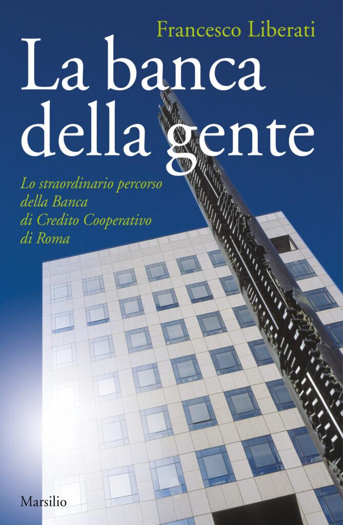 """La Banca della Gente di Francesco Liberati, un """"eroe del nostro tempo"""""""